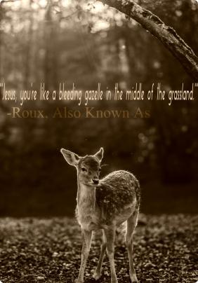 AKA Gazelle Quote