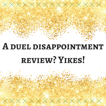A duel disappointment review_ Yikes!.png