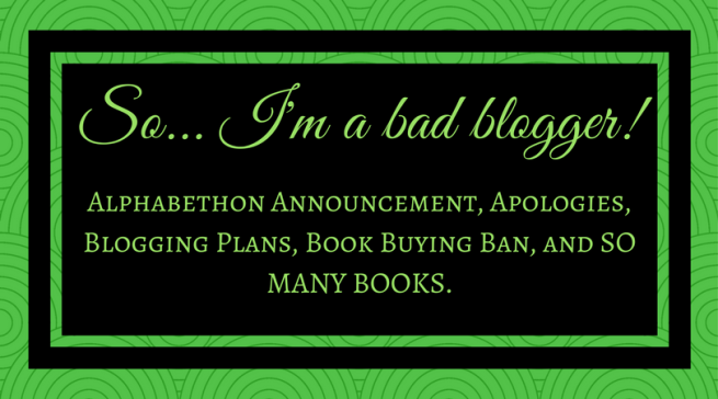 So... I'm a bad blogger!.png