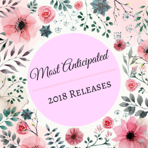 2018 Most Anticipated Releases